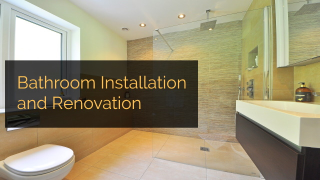 Bathroom Installation & Renovation